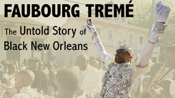 Faubourg Treme - The Untold Story of Black New Orleans
