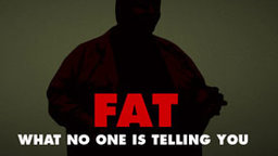 FAT: What No One is Telling You