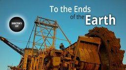 To the Ends of the Earth - The Rise of Extreme Energy