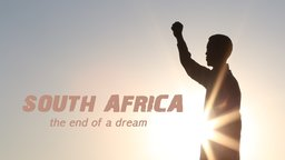 South Africa: The End of a Dream - Political and Social Turmoil in South Africa