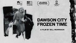 Dawson City: Frozen Time - The Buried History of a Gold Rush Town Found on Nitrate Film