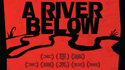 A River Below - The Ethics of Activism in the Modern Media Age
